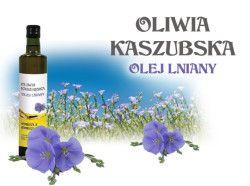 olej lniany tłoczony na zimno oliwia kaszubska